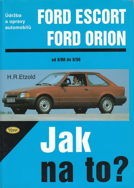 Jak na to? 2 Ford Escort/Orion (od 8/80 do 8/90)